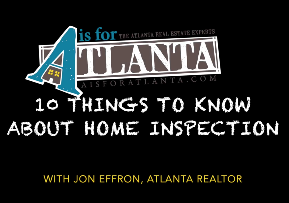 10 home inspection tips video a is for atlanta llc for Home inspection tips