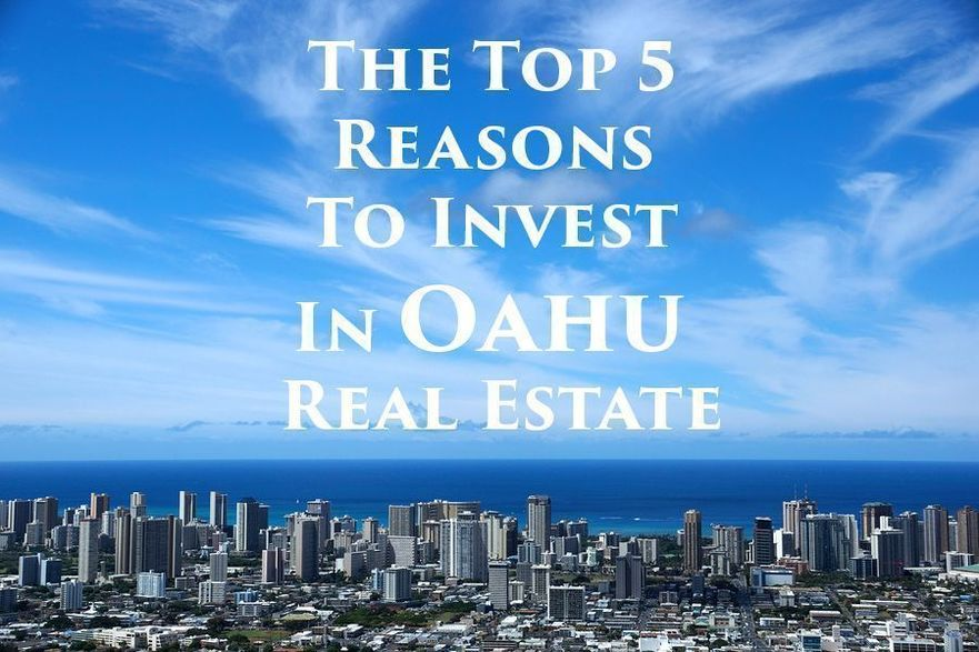 Top 5 Reasons To Invest In Oahu Real Estate