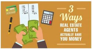 3 Ways Real Estate Agent (s) SAVE You Money