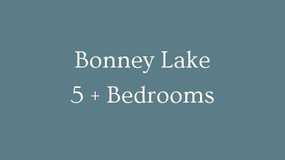 Bonney Lake 5 plus bedrooms