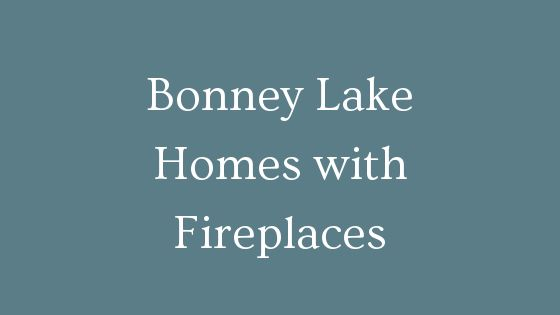 Bonney Lake Homes with fireplaces
