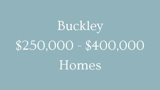 buckley 250000 to 400000 homes for sale