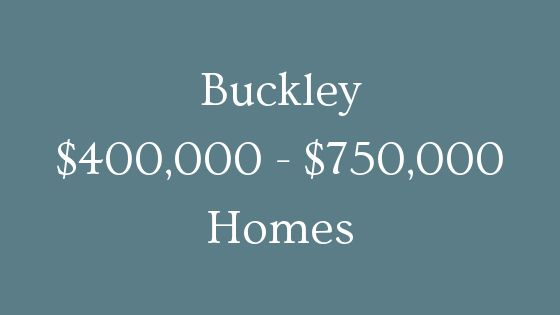 buckley 400000 to 750000 homes for sale