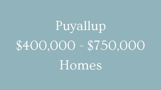 Puyallup 400000 to 750000 homes