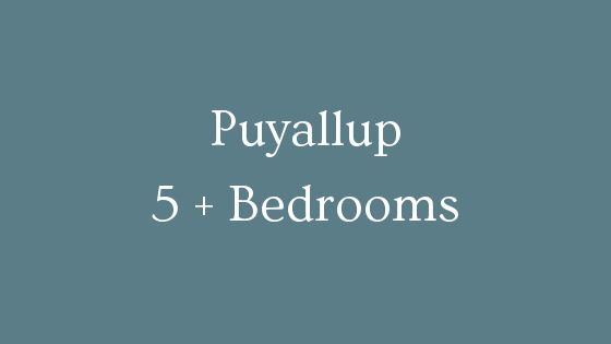Puyallup 5 plus bedrooms