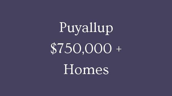 Puyallup 750000 homes
