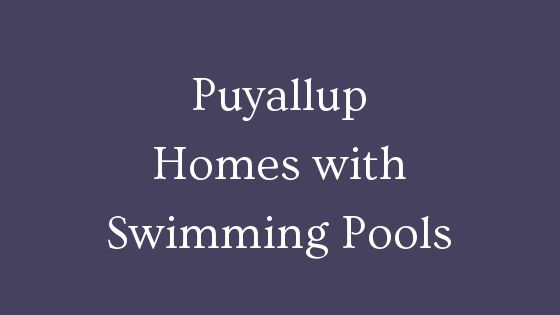 Puyallup homes with swimming pools