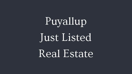 Puyallup just listed real estate