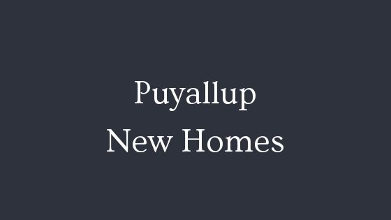 Puyallup new homes