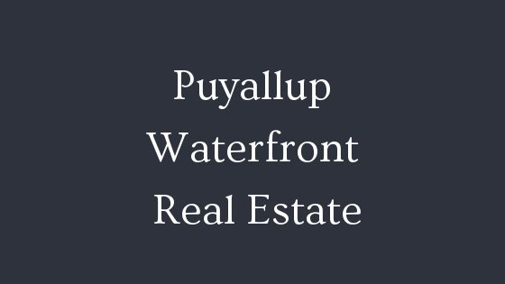 Puyallup waterfront real estate