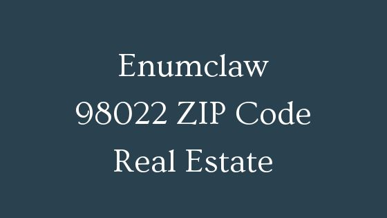Enumclaw 98022 ZIP Code Real Estate