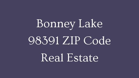 Bonney Lake 98391 ZIP Code Real Estate
