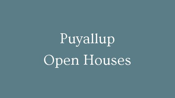 Puyallup Open Houses