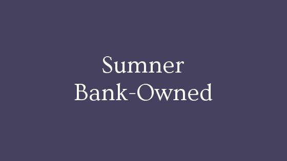 Sumner bank owned real estate