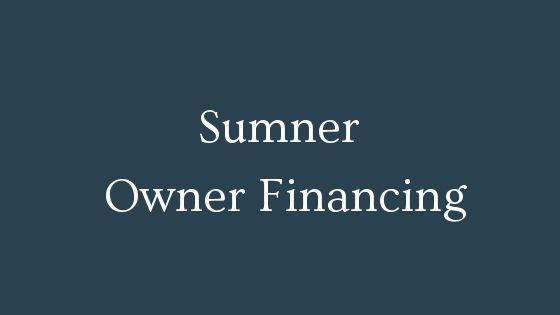 Sumner owner financing real estate