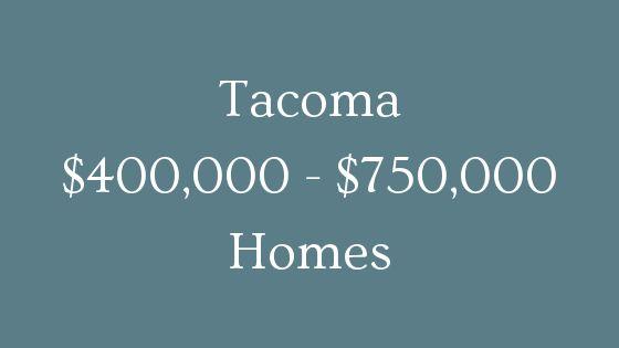 tacoma 400000 to 750000 real estate