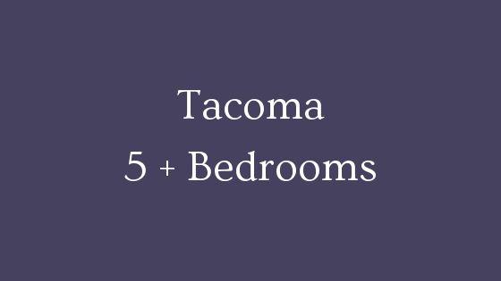 Tacoma five plus bedroom real estate