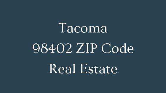 Tacoma 98402 zip code real estate