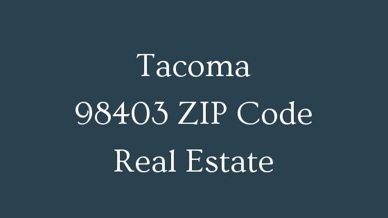 Tacoma 98403 zip code real estate