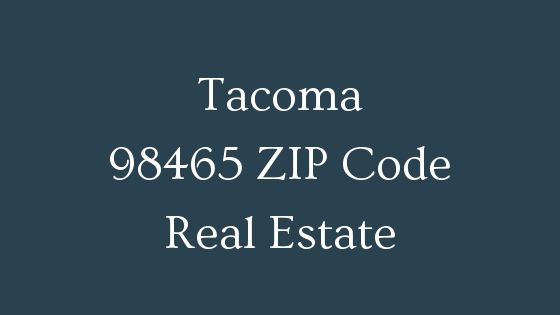 Tacoma 98465 zip code real estate