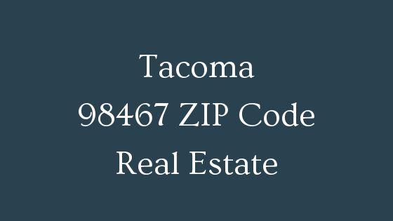 Tacoma 98467 zip code real estate