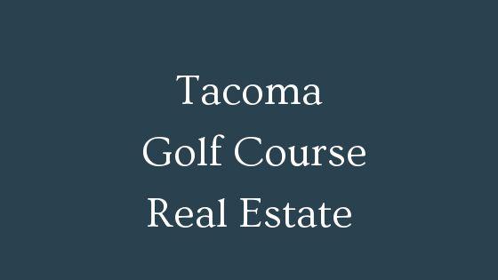 Tacoma golf course real estate