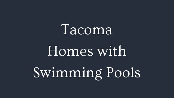 Tacoma real estate with Swimming pools