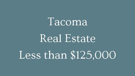 Tacoma real estate less than 125000