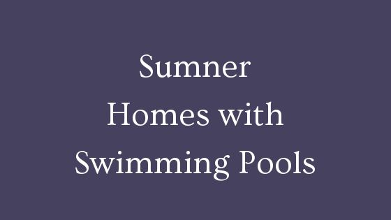 Sumner homes with swimming pools for sale