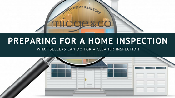Tips for preparing your home for an inspection midge and co for Home inspection tips