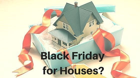 Black Friday for Houses-
