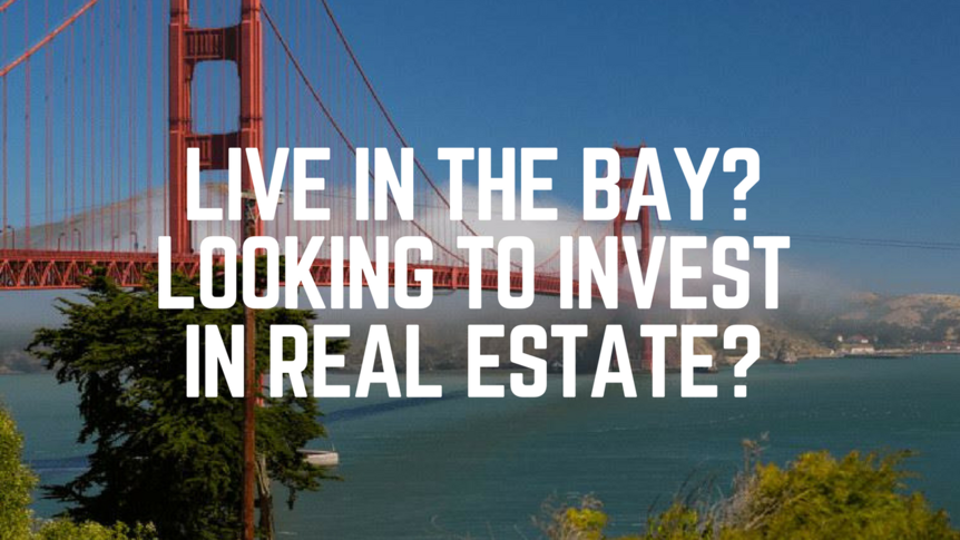 live-in-the-bay_looking-to-invest-in-real-estate_