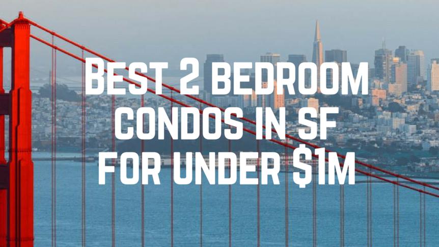 best-2-bedroom-condos-in-sffor-under-1m