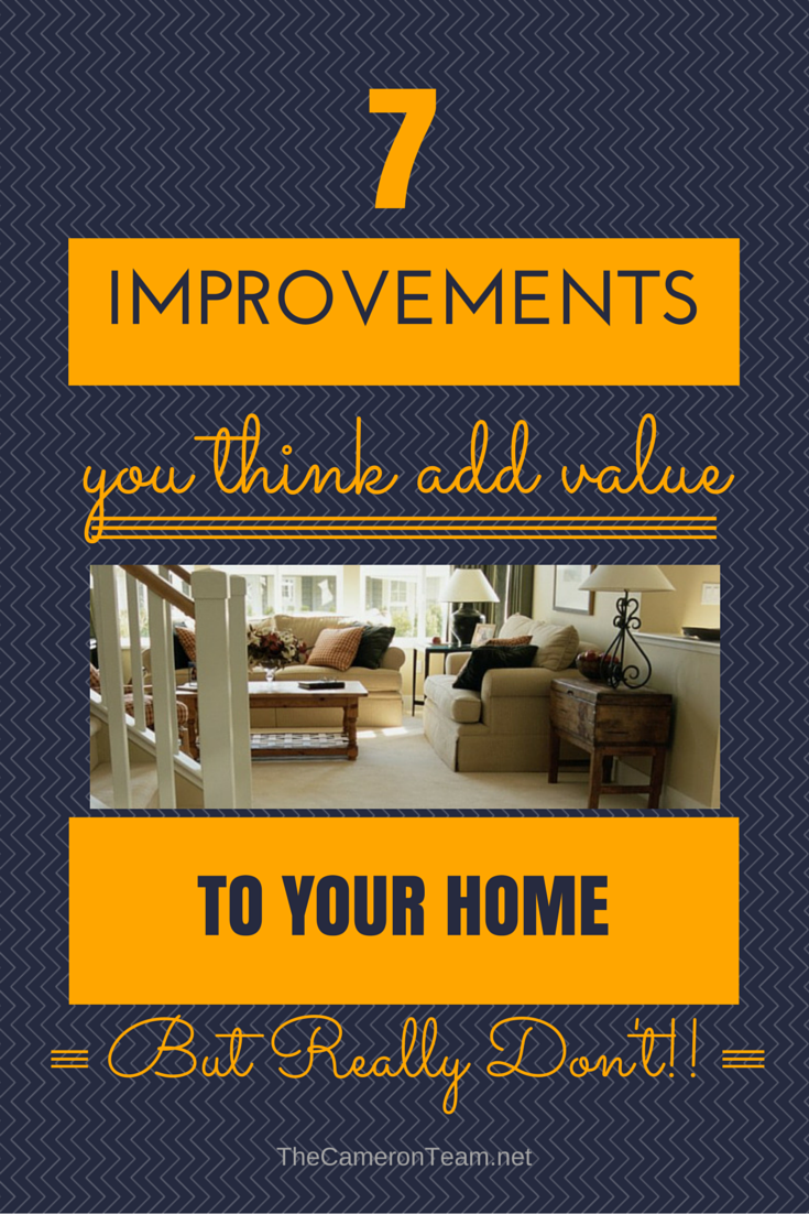 7 Improvements That You Think Add Value To Your Home - But Really Don't