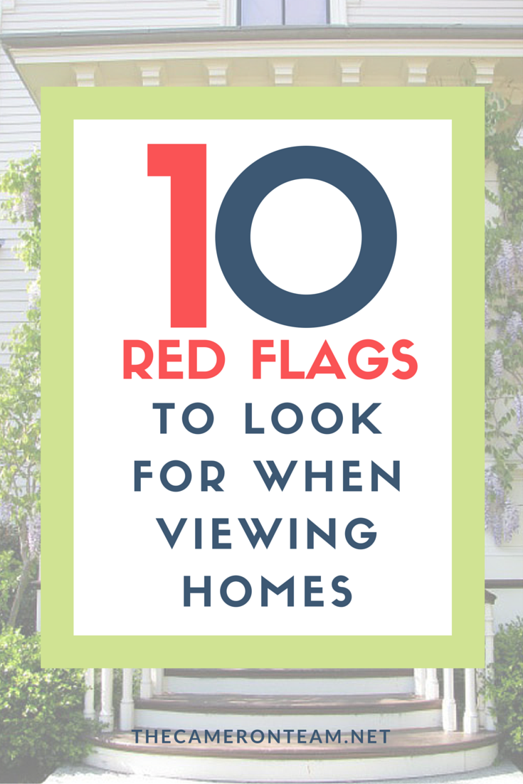 10 Red Flags to Look for When Viewing Homes - Cameron Team