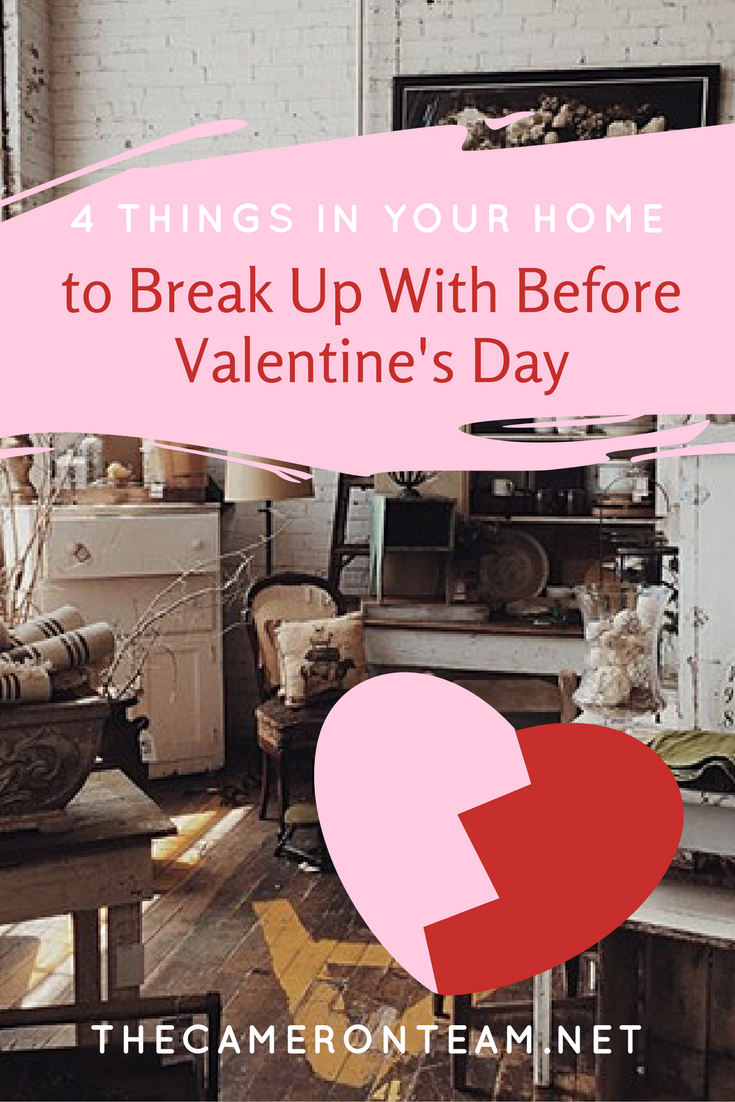 4 Things In Your Home to Break Up With Before Valentine's Day