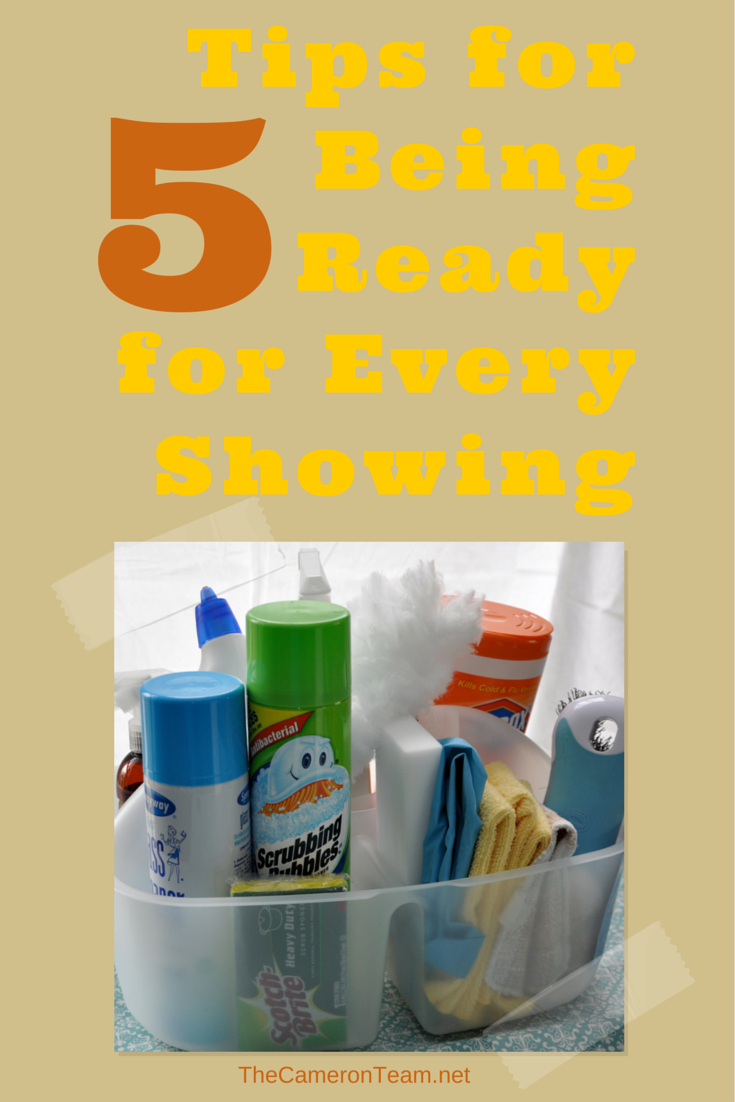 5 Tips for Being Ready for Every Showing