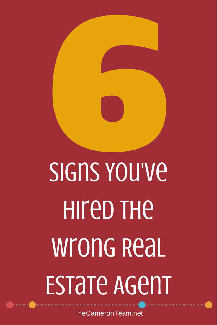 6 Signs You've Hired the Wrong Real Estate Agent