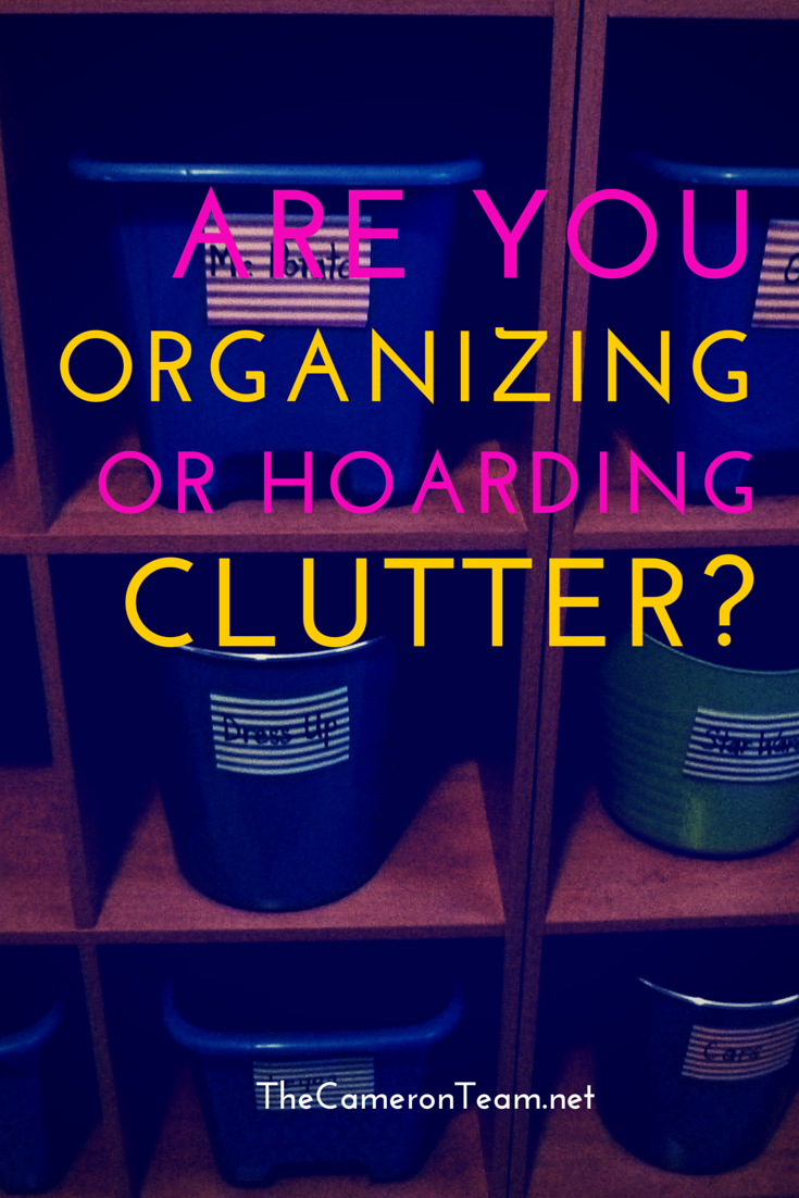 Are You Organizing or Hoarding Clutter