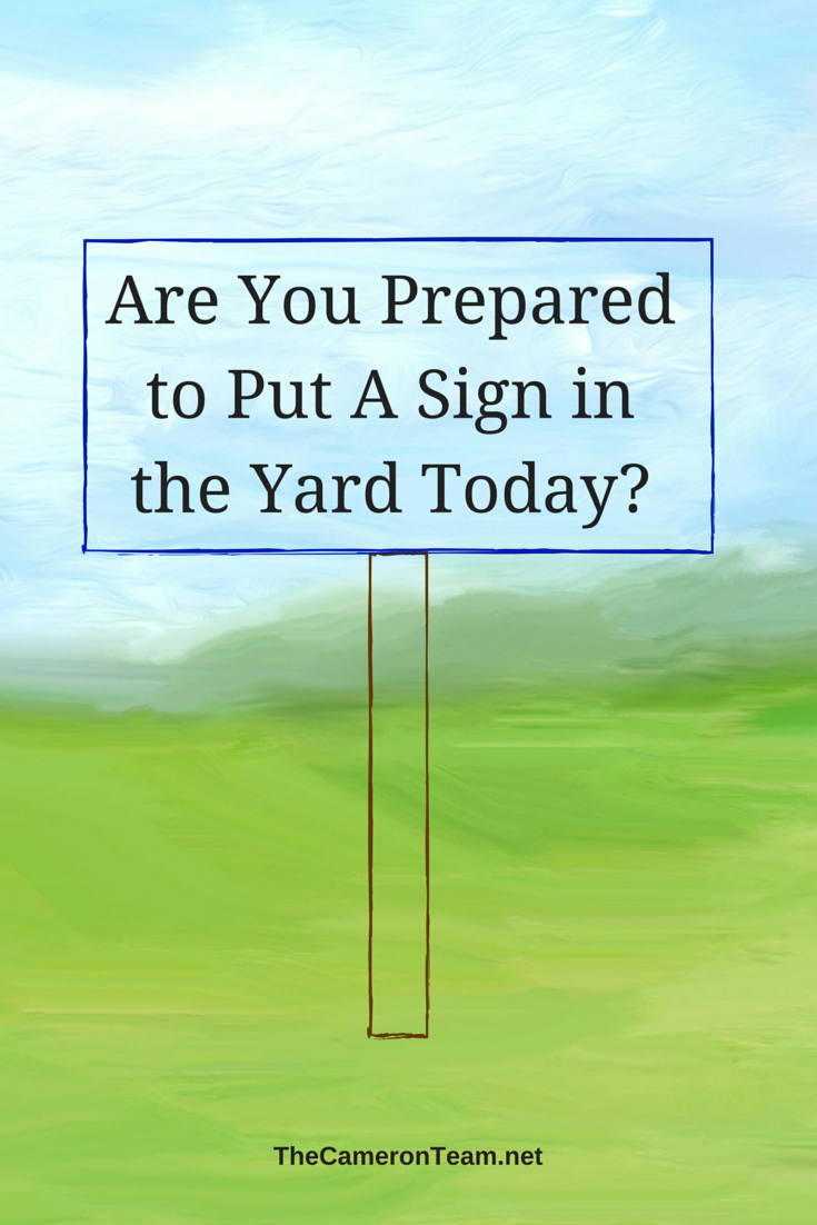 Are You Prepared to Put A Sign in the Yard Today