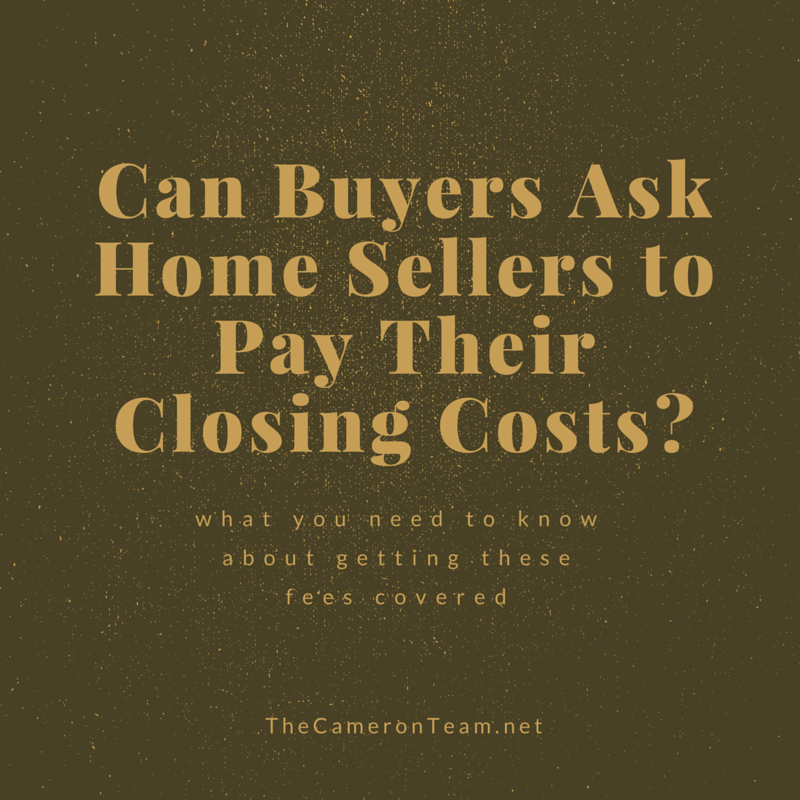 Can Buyers ask Home Sellers to Pay their Closing Costs