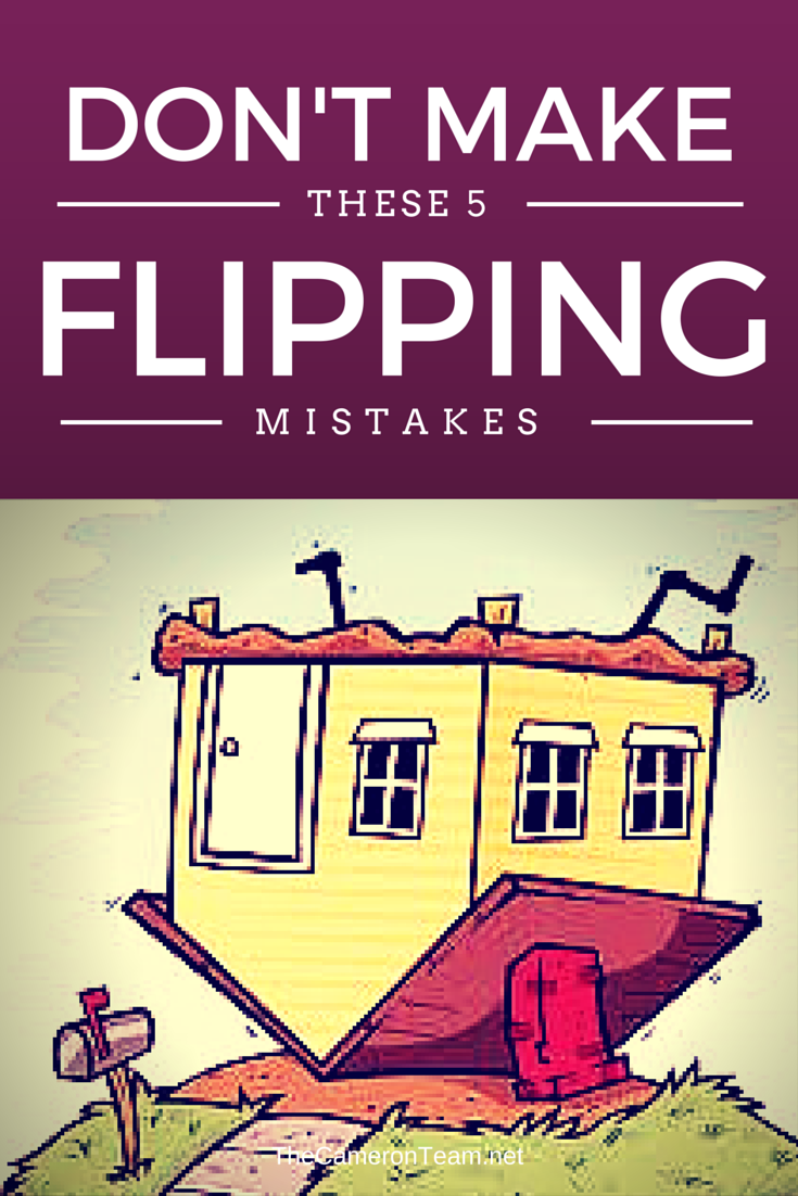 Don't Make These 5 Flipping Mistakes