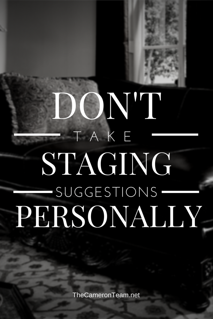 Don't Take Staging Suggestions Personally
