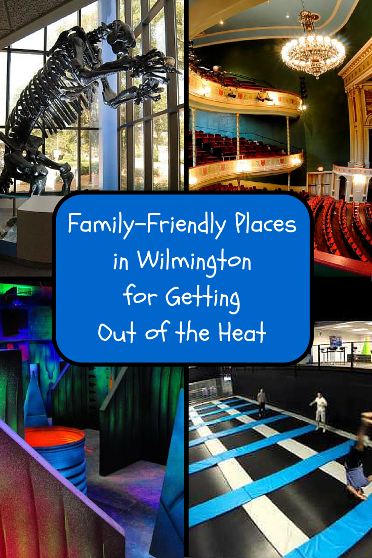 Family-Friendly Places in Wilmington for Getting Out of the Heat