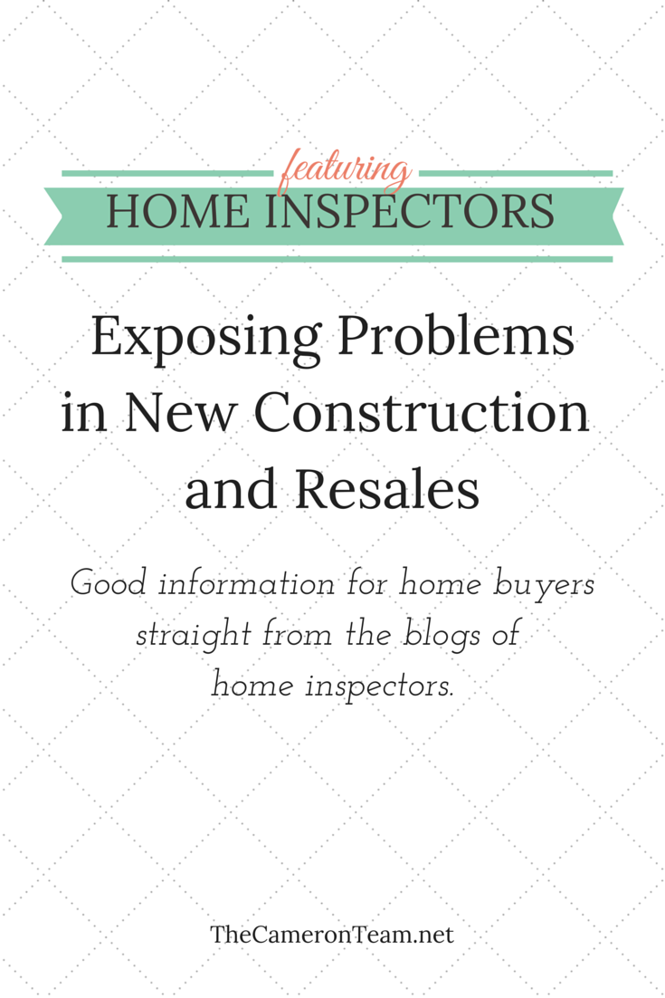 Home Inspectors Exposing Problems in New Construction and Resales