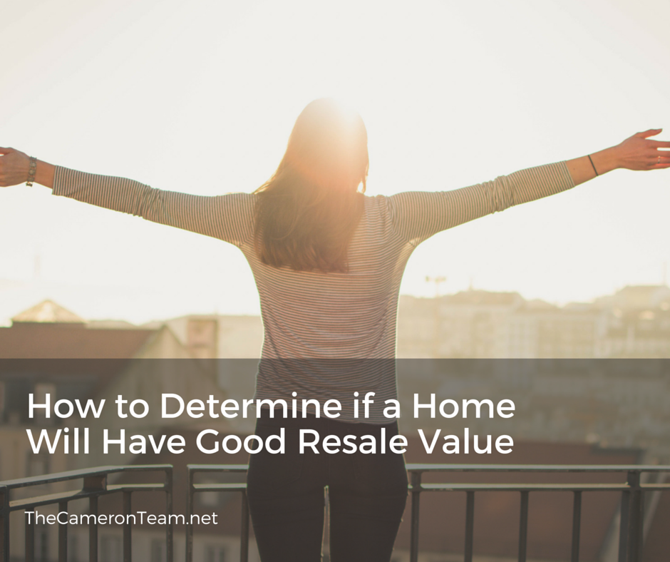How to Determine if a Home Will Have Good Resale Value