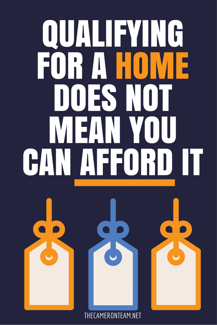 Qualifying for a Home Does Not Mean You Can Afford It