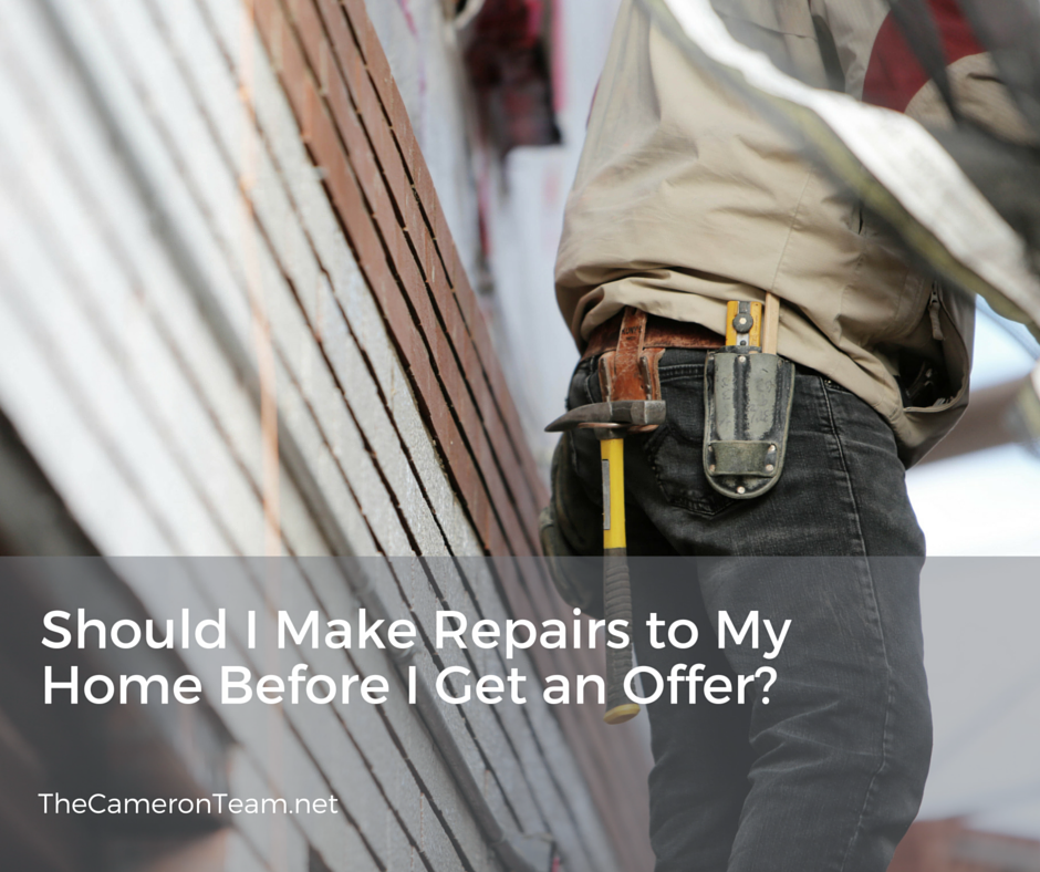Should i make repairs to my home before i get an offer for Make my home com