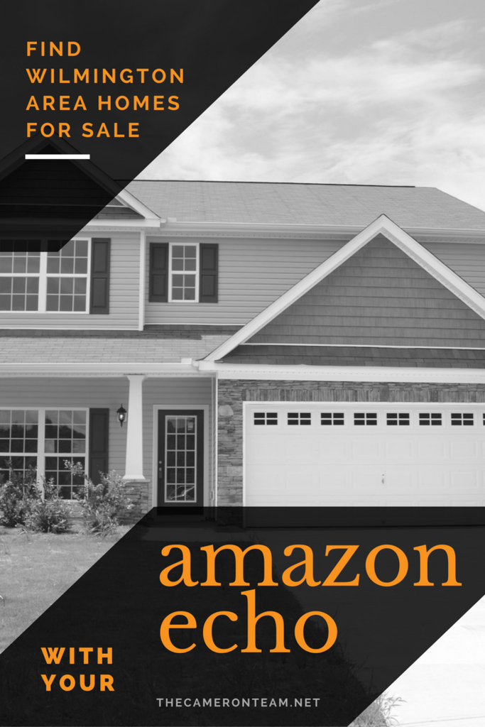 Find Wilmington Area Homes for Sale with Your Amazon Echo